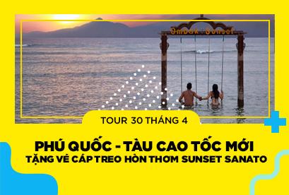 Tour Phú Quốc 30/4 Tặng Vé Cáp Treo Hòn Thơm Sunset Sanato