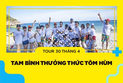 Tour Tam Bình Thưởng Thức Tôm Hùm 30/4